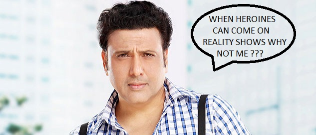GOVINDA AAJ KAL ON REALITY SHOWS...